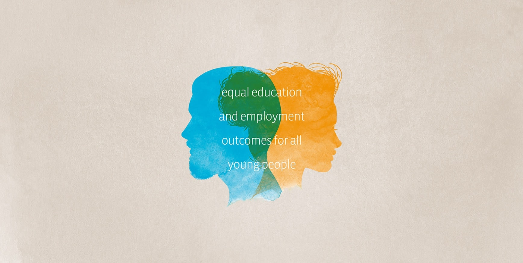 Equal education and employment outcomes for all young people.